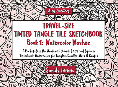 Travel-Size Tinted Tangle Tile Sketchbook Book 1: Watercolor Washes
