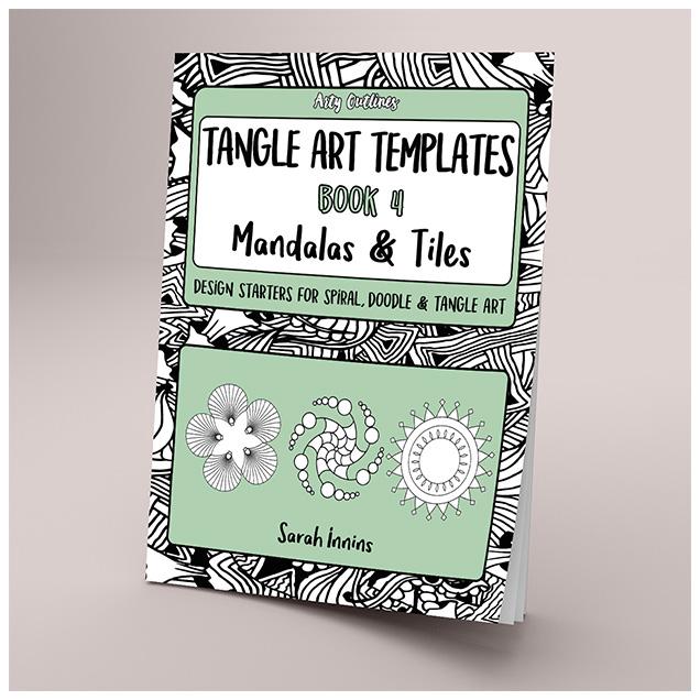 Tangle Art Templates Book 4: Mandalas & Tiles